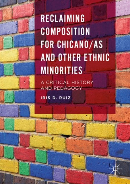 Reclaiming Composition for Chicano/as and Other Ethnic Minorities