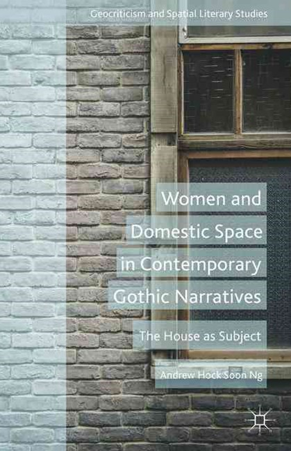Women and Domestic Space in Contemporary Gothic Narratives