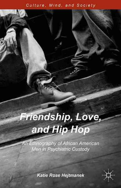 Friendship, Love, and Hip Hop