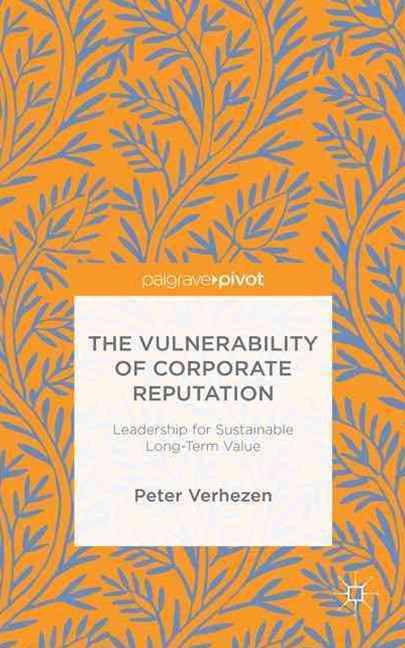 The Vulnerability of Corporate Reputation
