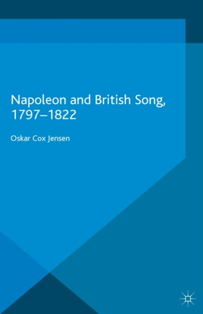 Napoleon and British Song, 1797-1822