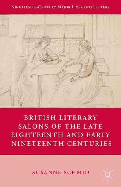 British Literary Salons of the Late Eighteenth and Early Nineteenth Centuries