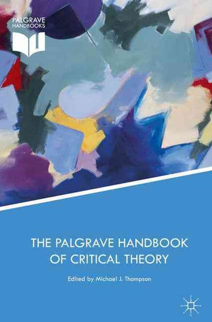 The Palgrave Handbook of Critical Theory