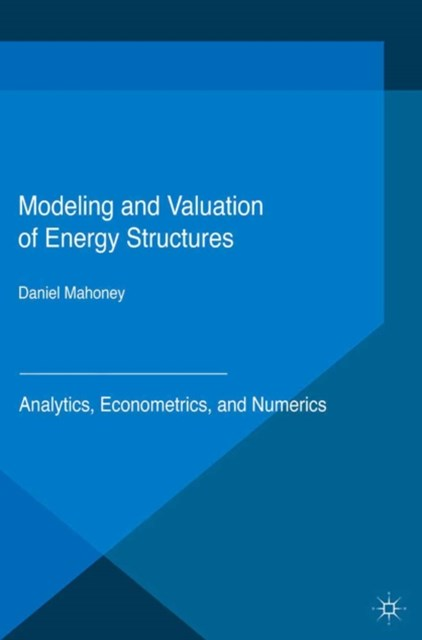 Modeling and Valuation of Energy Structures