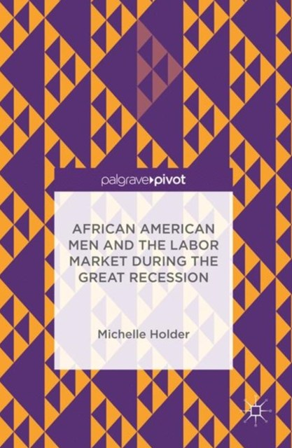 African American Men and the Labor Market during the Great Recession