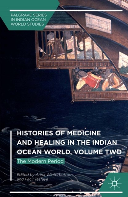 Histories of Medicine and Healing in the Indian Ocean World, Volume Two