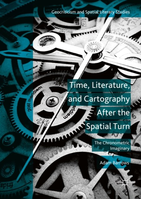 (ebook) Time, Literature, and Cartography After the Spatial Turn