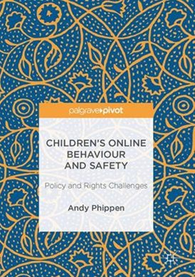 Children's Online Behaviour and Safety