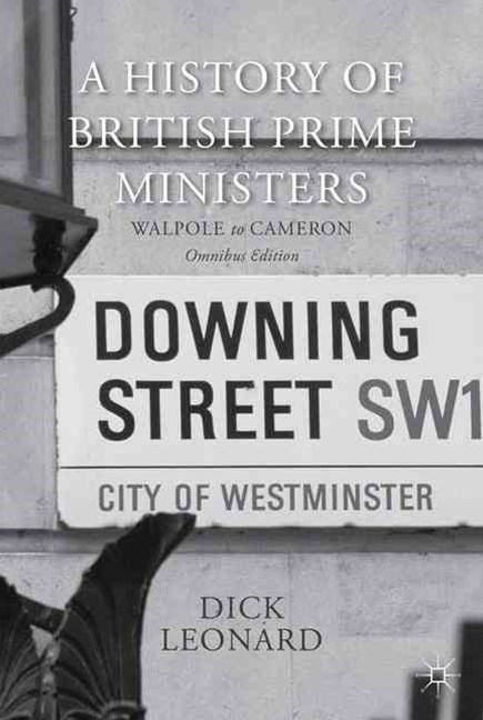 A History of British Prime Ministers (omnibus Edition)
