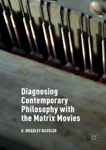 Diagnosing Contemporary Philosophy with the Matrix Movies