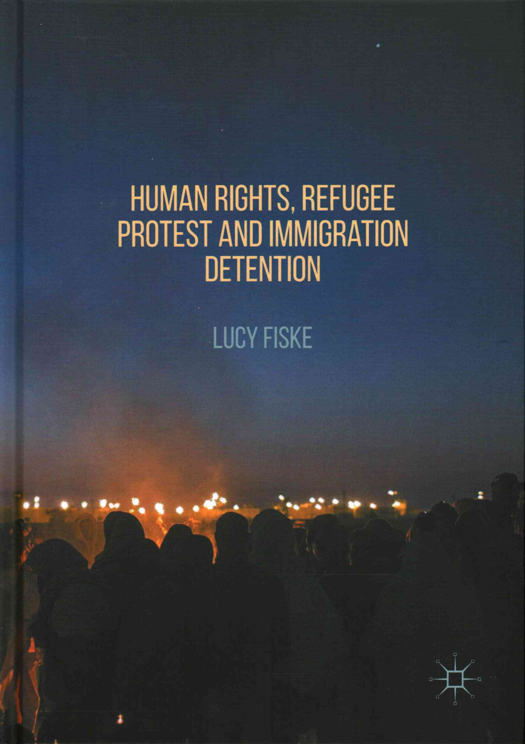 Human Rights, Refugee Protest and Immigration Detention
