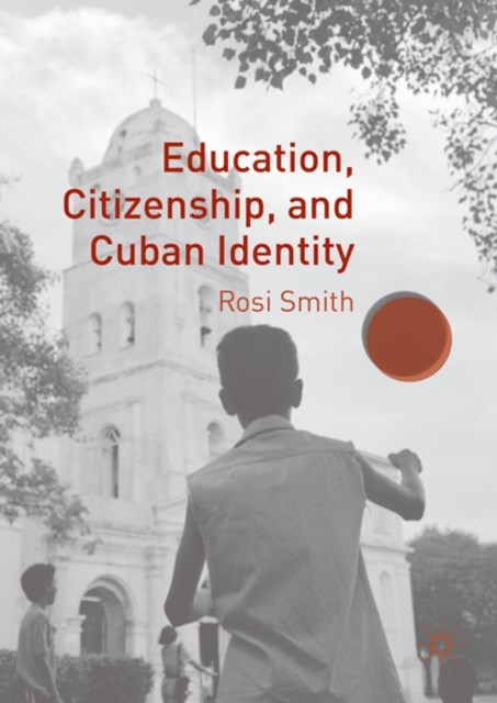Education, Citizenship, and Cuban Identity