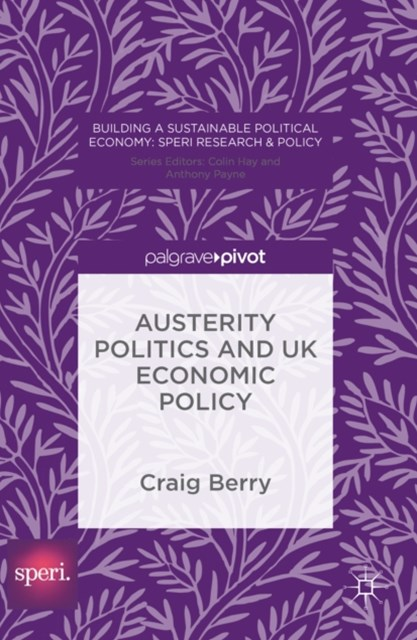 (ebook) Austerity Politics and UK Economic Policy