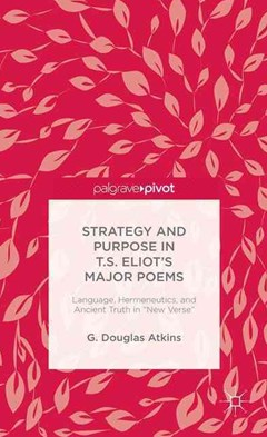 Strategy and Purpose in T. S. Eliot