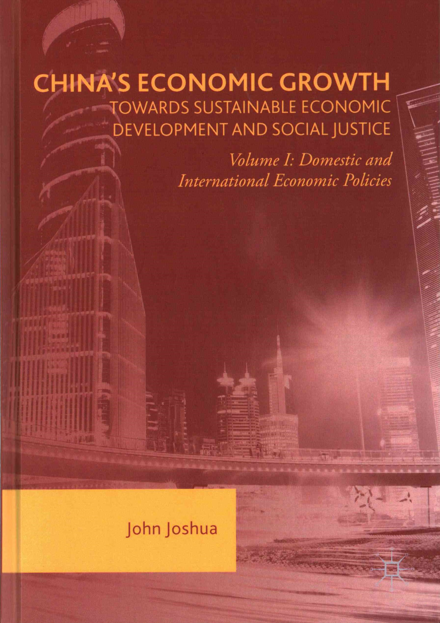 China's Economic Growth: Towards Sustainable Economic Development and Social Justice: Domestic and International Economic Policies