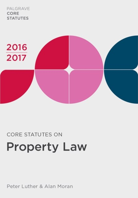 Core Statutes on Property Law 2016-17