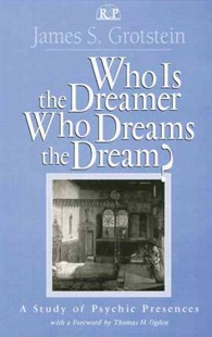 Who is the Dreamer, Who Dreams the Dream? by James S. Grotstein, Thomas H. Ogden (9781138005495) - PaperBack - Military Weapons