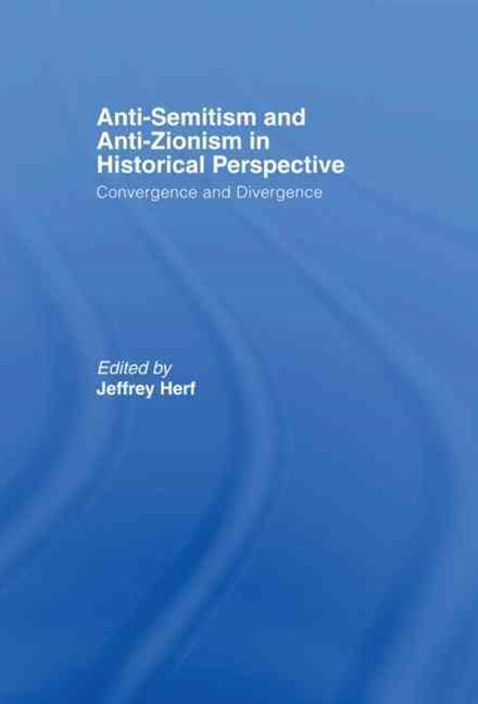 Anti-Semitism and Anti-Zionism in Historical Perspective