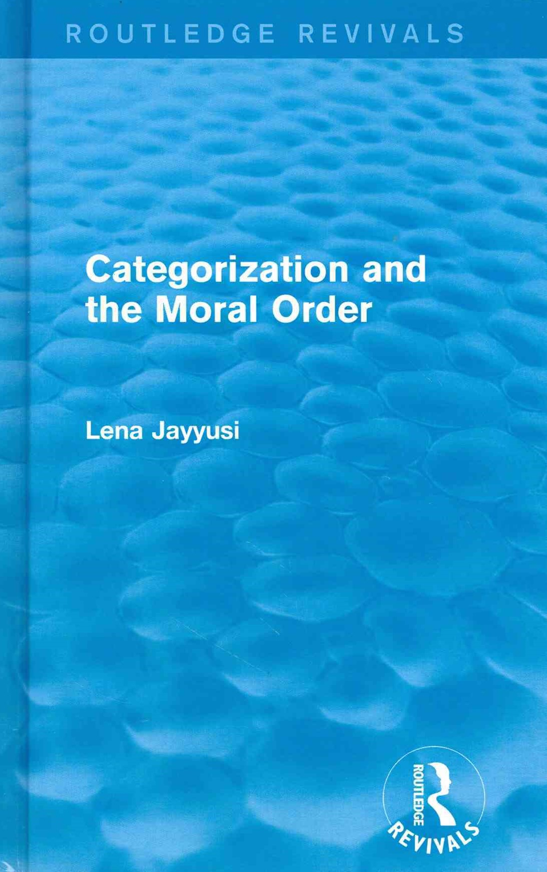 Categorization and the Moral Order (Routledge Revivals)