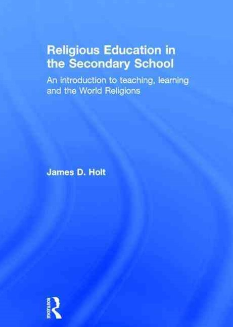 Religious Education in the Secondary School