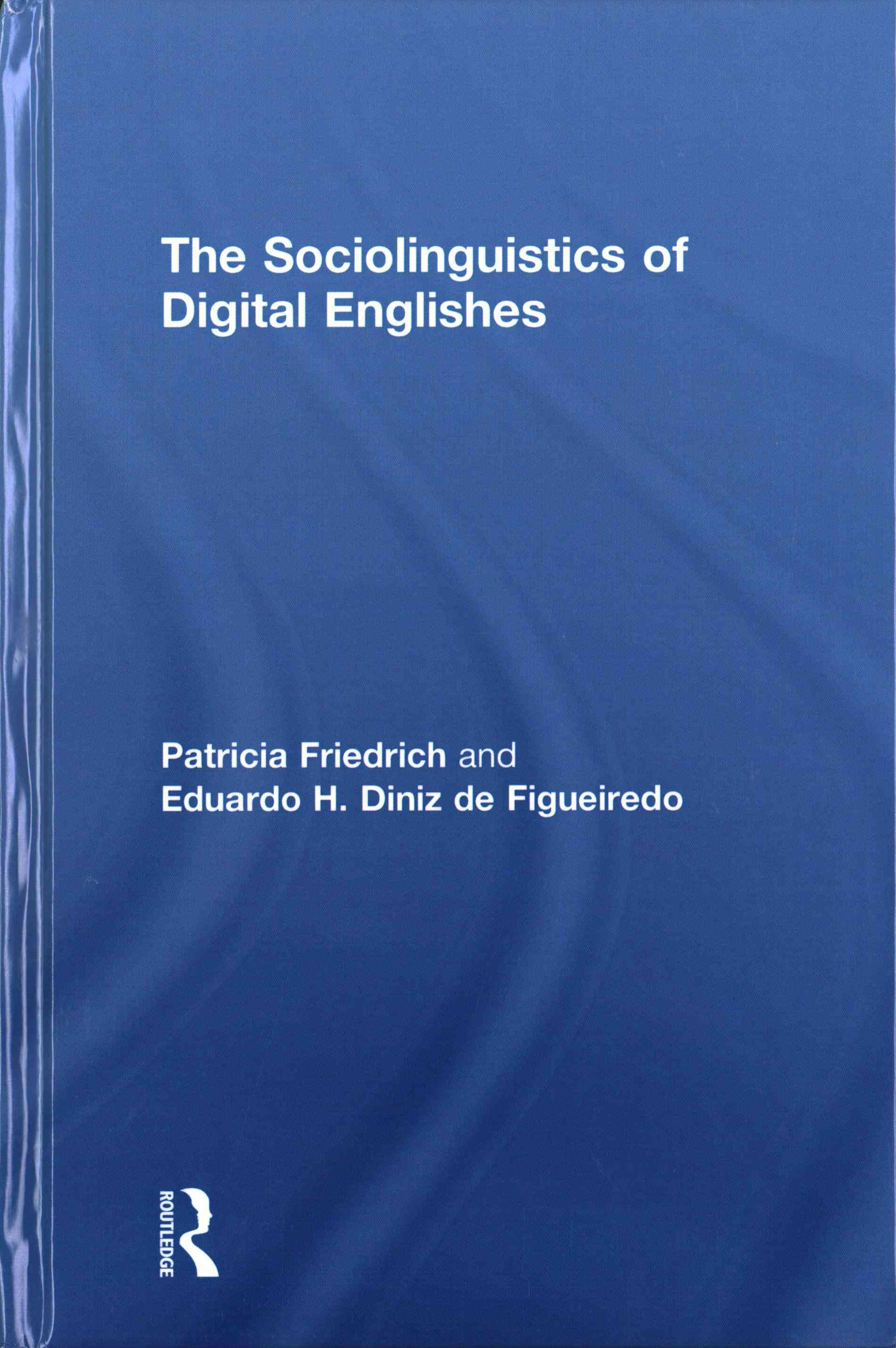 The Sociolinguistics of Digital Englishes