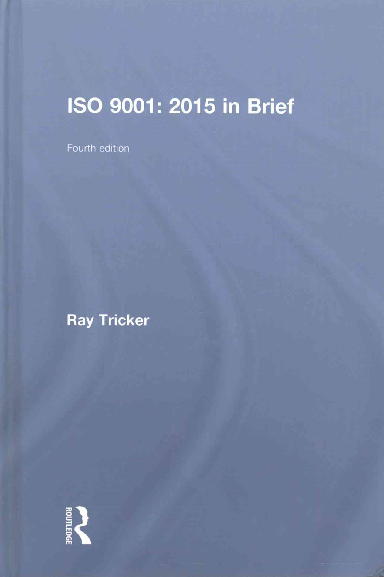 ISO 9001: 2015 in Brief