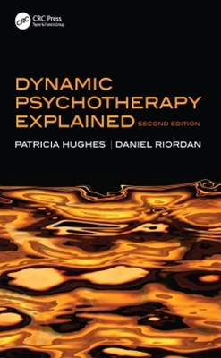 Dynamic Psychotherapy Explained, Second Edition