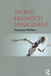 Sports Innovation Management by Vanessa Ratten (9781138037328) - PaperBack - Business & Finance Organisation & Operations