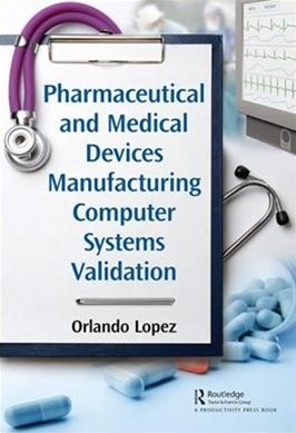 Pharmaceutical and Medical Devices Production Systems and Quality Control Computer Systems Validation