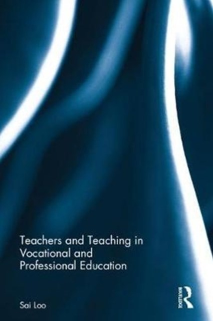 Teachers and Teaching in Vocational and Professional Education