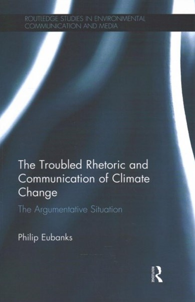 Troubled Rhetoric and Communication of Climate Change