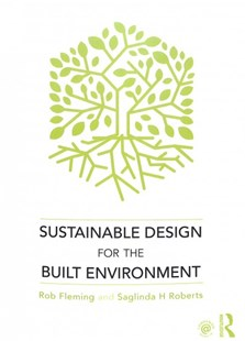 Sustainable Design for the Built Environment by Robert Fleming, Saglinda Roberts (9781138066182) - PaperBack - Art & Architecture Architecture