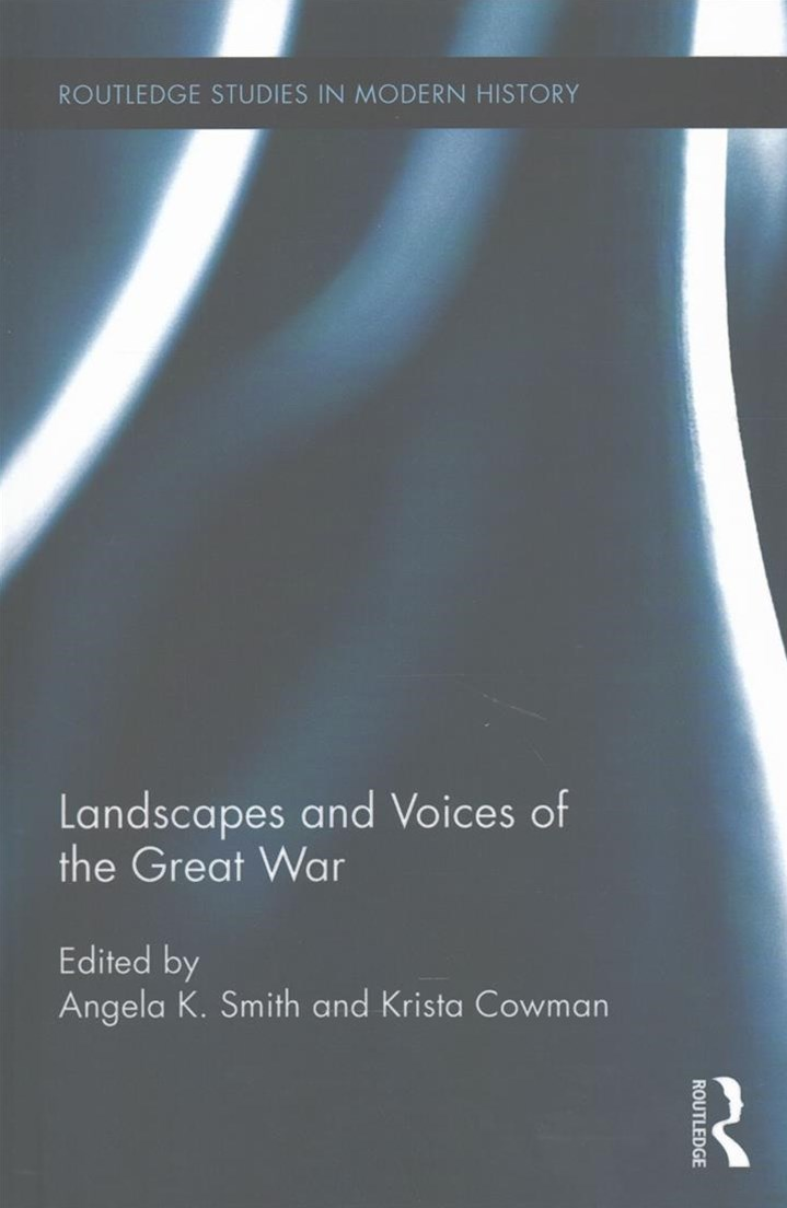 Landscapes and Voices of the Great War