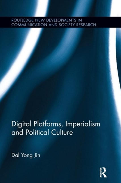 Digital Platforms, Imperialism and Political Culture
