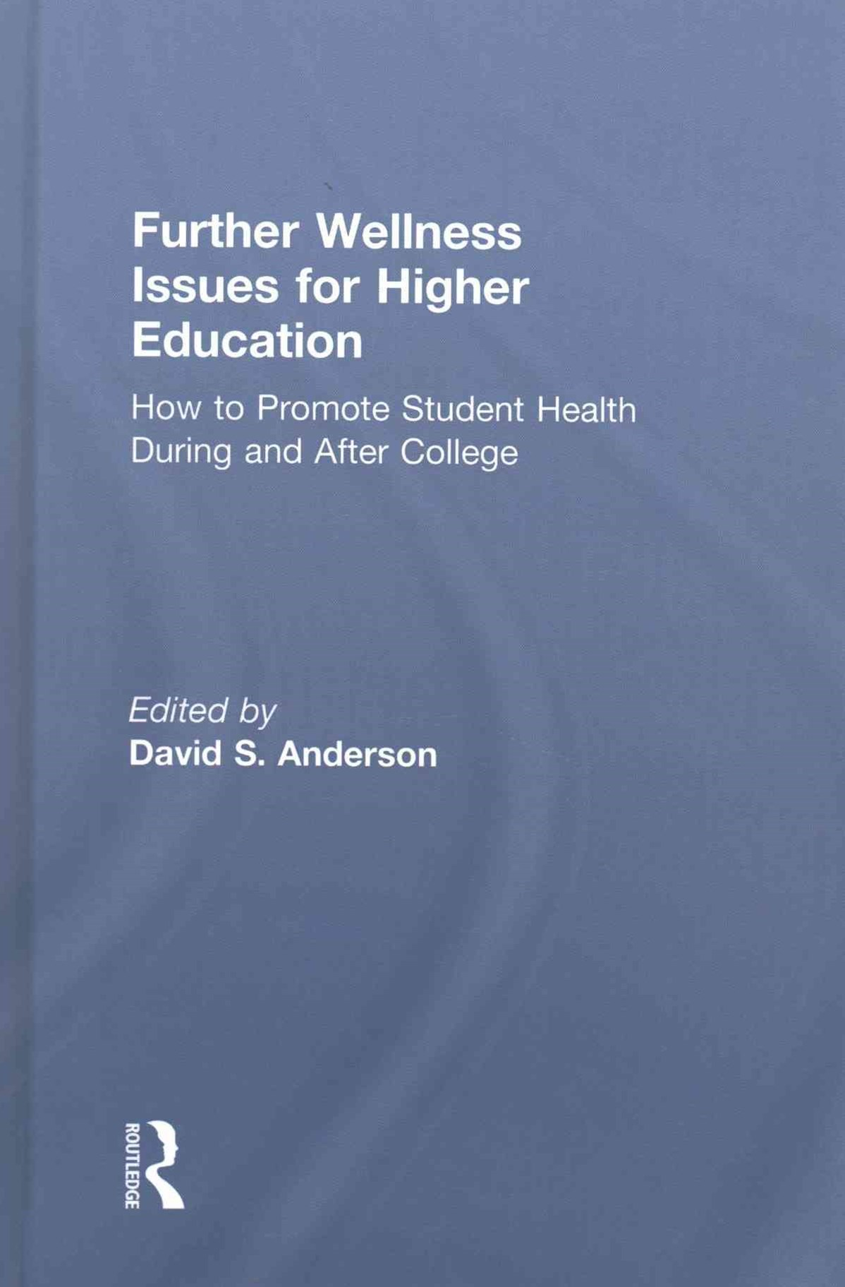 Further Wellness Issues for Higher Education