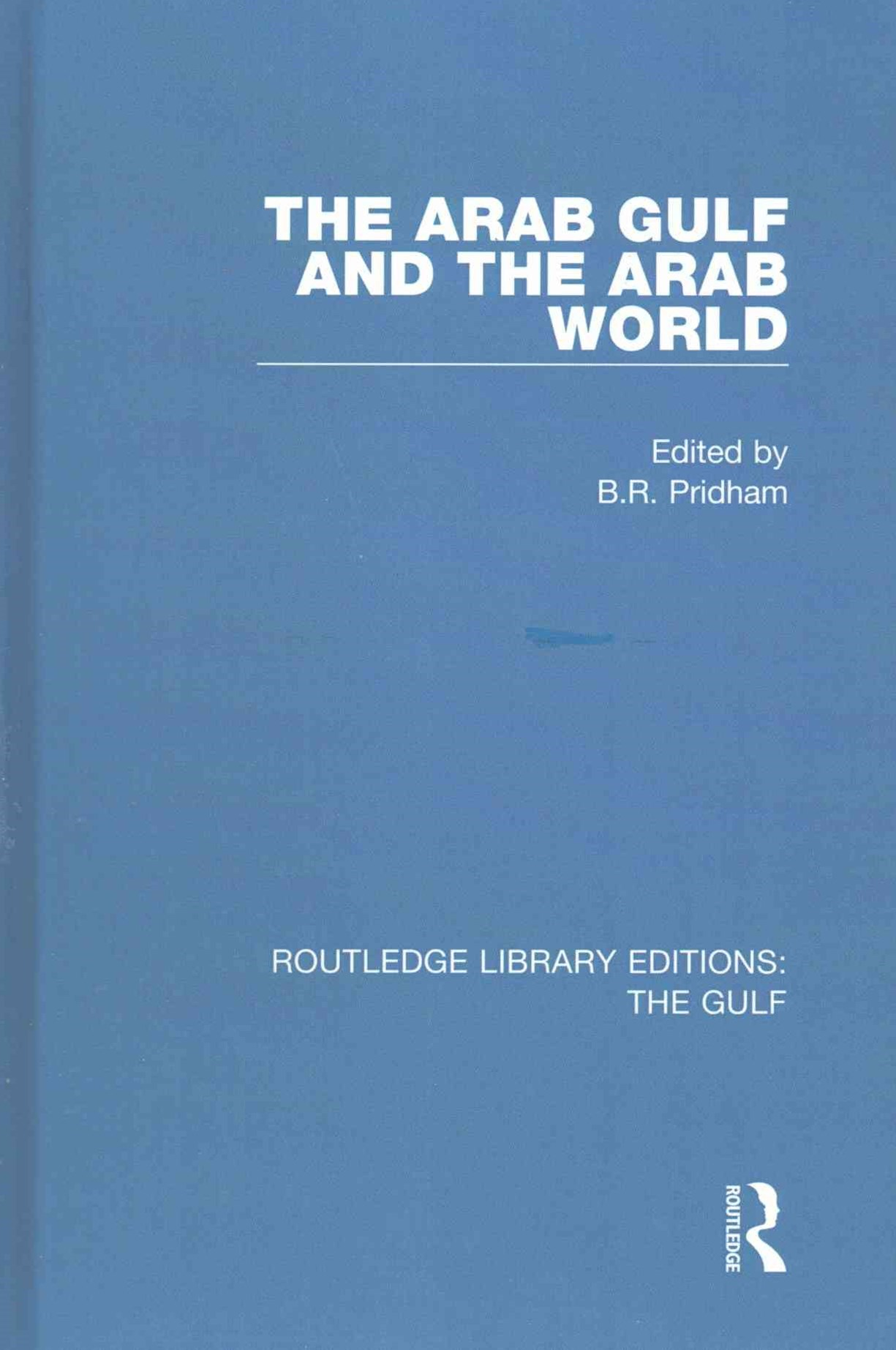 Routledge Library Editions: The Gulf
