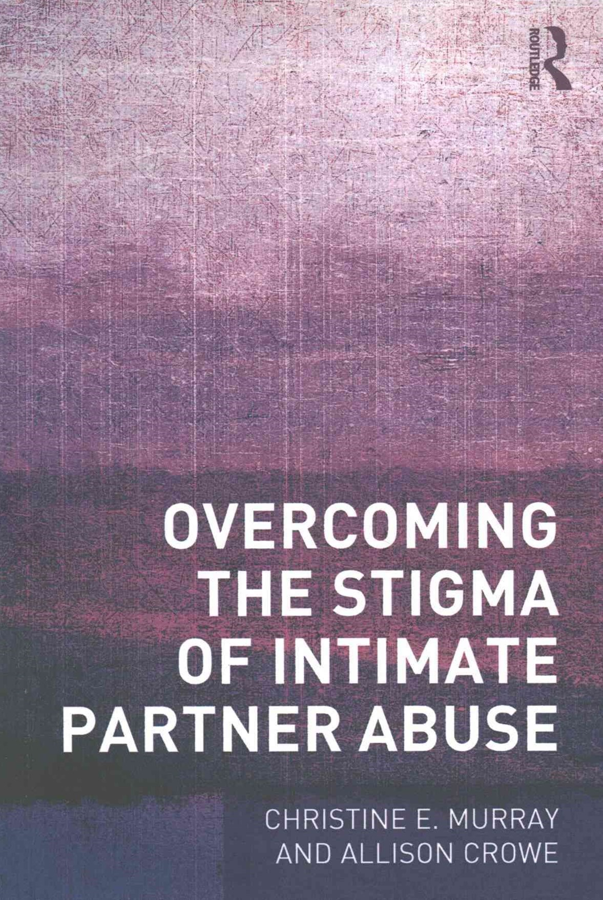 Overcoming the Stigma of Intimate Partner Abuse