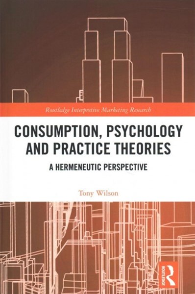 Consumption, Psychology and Practice Theories