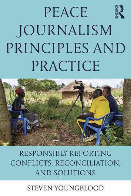Peace Journalism Principles and Practice