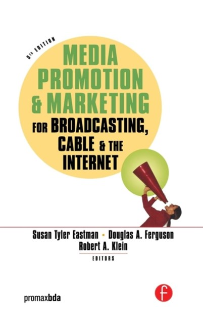 Media Promotion and Marketing for Broadcasting, Cable, and the Internet