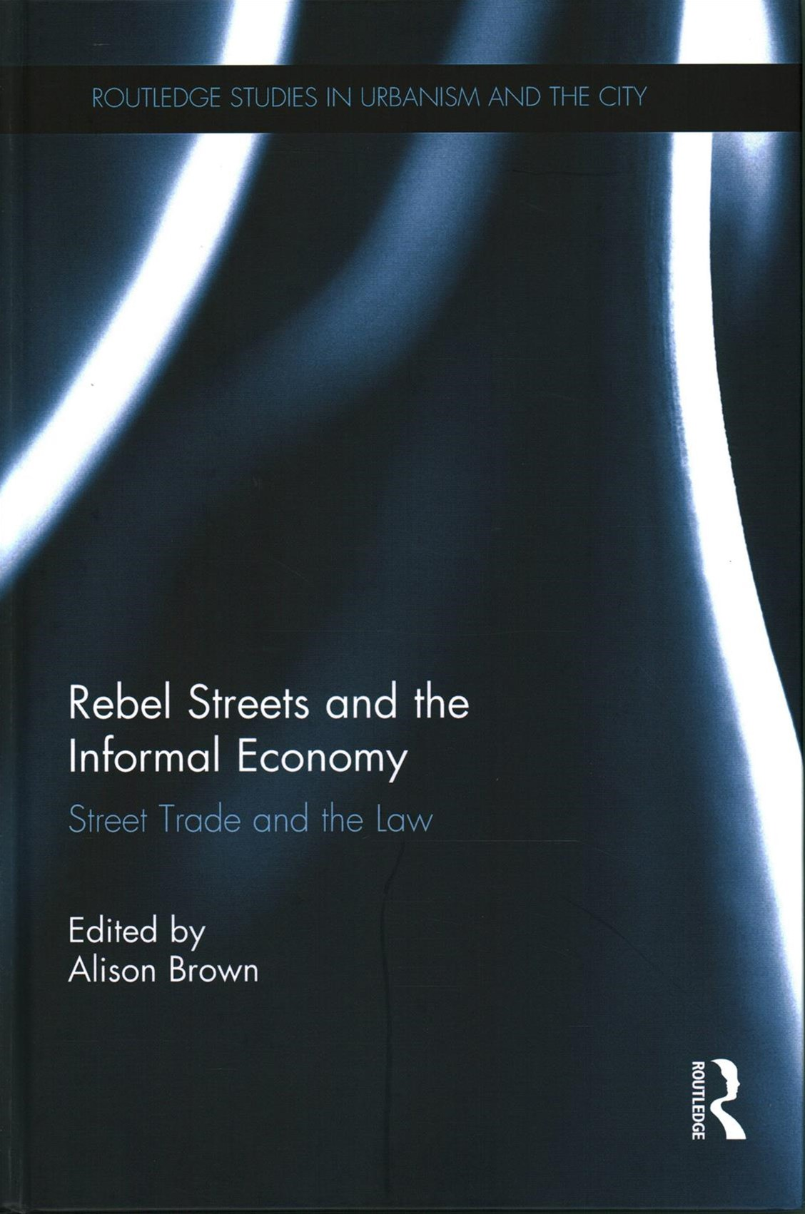 Rebel Streets and the Informal Economy