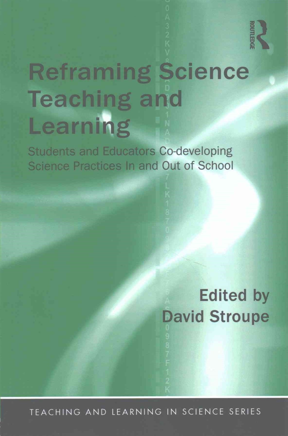 Reframing Science Teaching and Learning