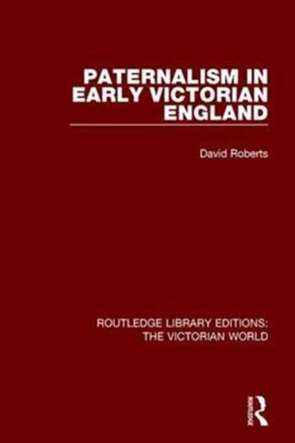 Paternalism in Early Victorian England