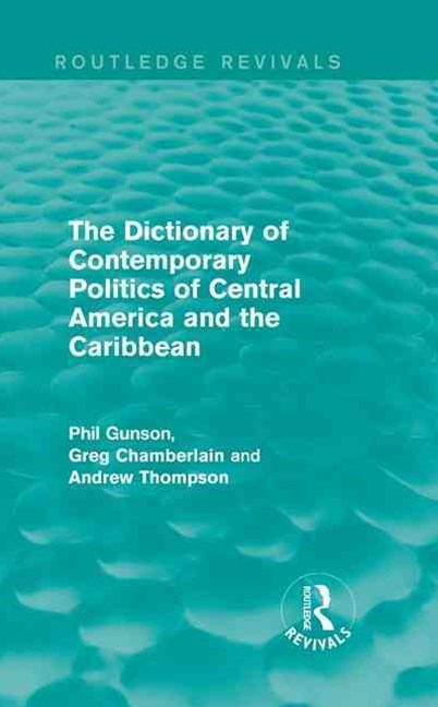 Dictionary of Contemporary Politics of Central America and the Caribbean