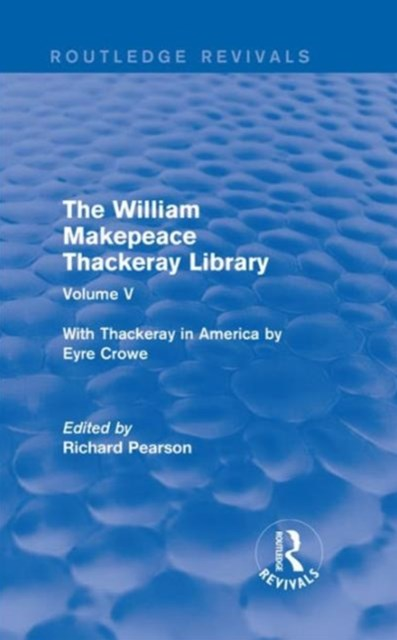 The William Makepeace Thackeray Library: With Thackeray in America