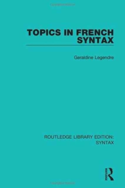 Topics in French Syntax