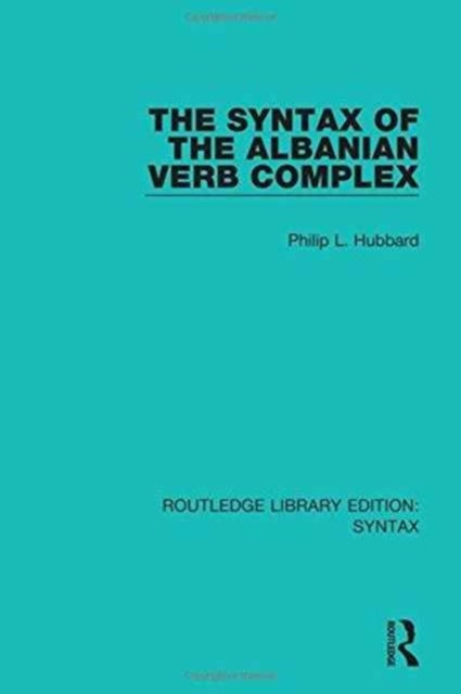 Syntax of the Albanian Verb Complex