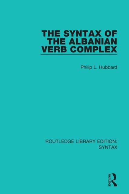 The Syntax of the Albanian Verb Complex