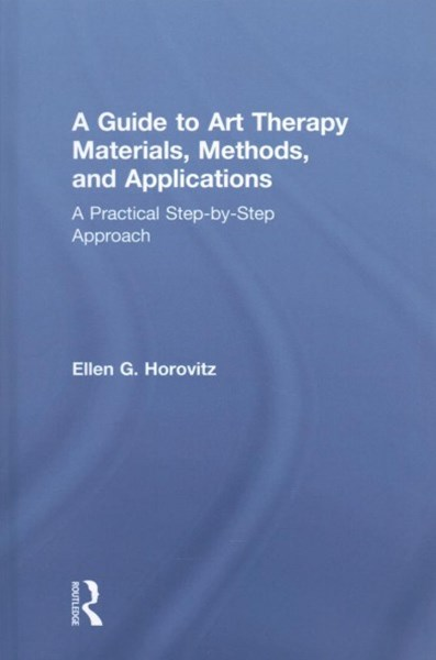 Guide to Art Therapy Materials, Methods, and Applications