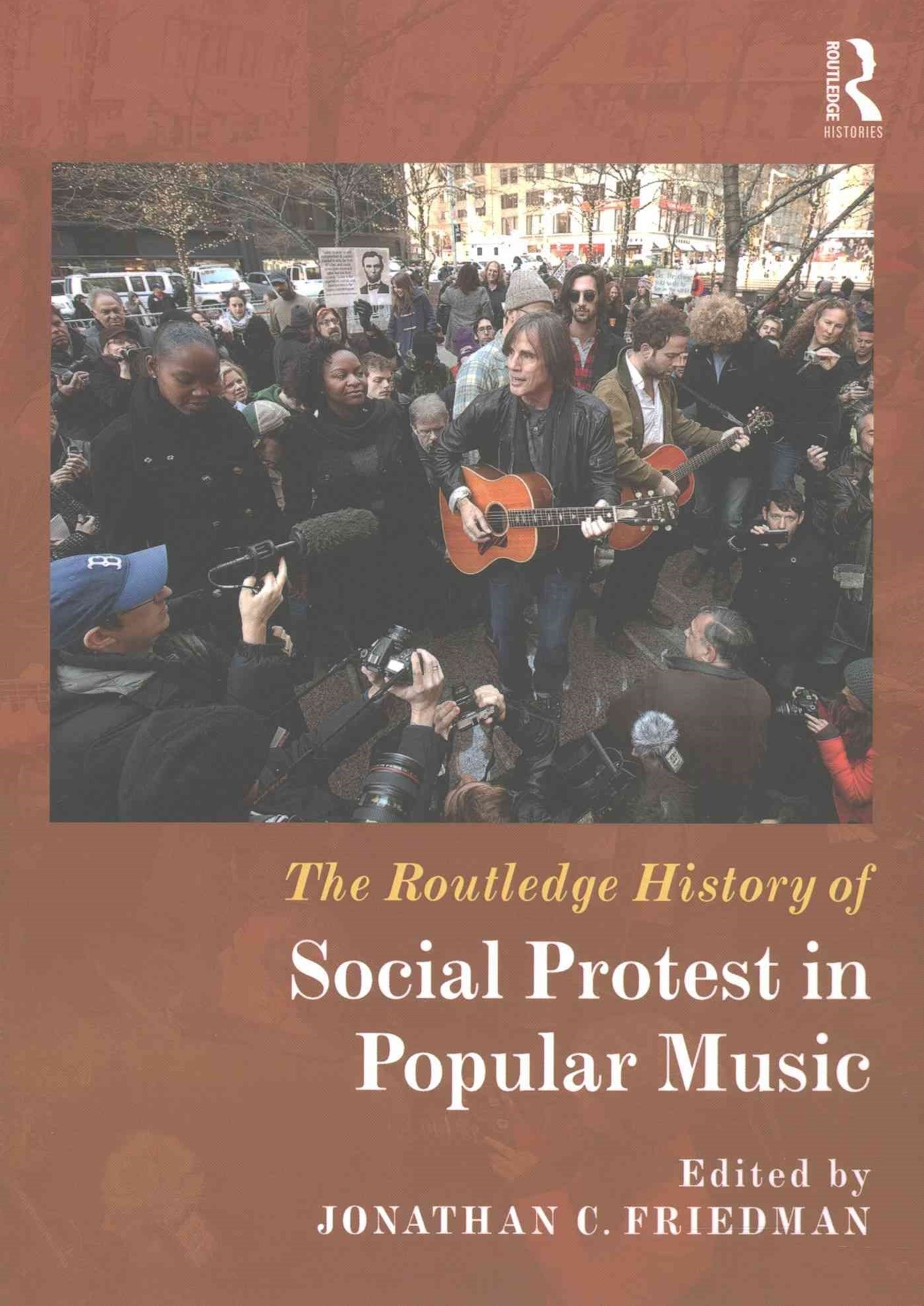 Routledge History of Social Protest in Popular Music